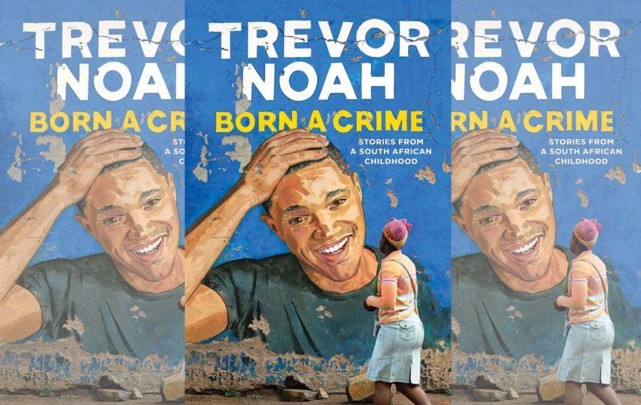 An Amazing Read: Born A Crime by Trevor Noah