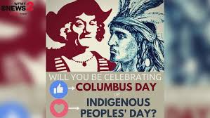 Ciao Columbus Day - Its Now Indigenous Peoples' Day