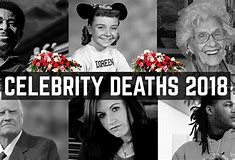 Top 13 Celebrity Deaths In 2018