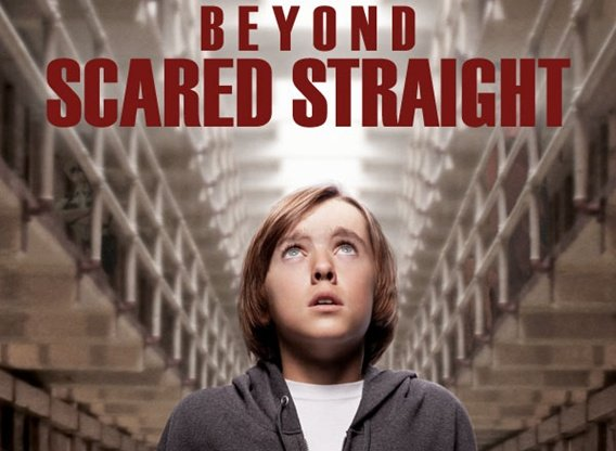 Beyond Scared Straight-Will Change Your Life Forever